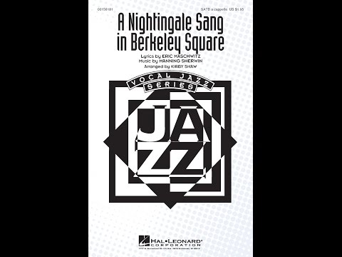 A Nightingale Sang in Berkeley Square (SATB) - Arranged by Kirby Shaw