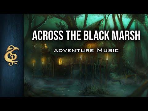 Dark Fantasy Music w/Epic Ending - Across The Black Marsh by Michael Ghelfi