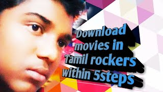 5steps to download movies in Tamil rockers in Tamil
