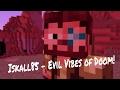 Youtube Squared - Iskall85 - Evil Vibes of Doom!