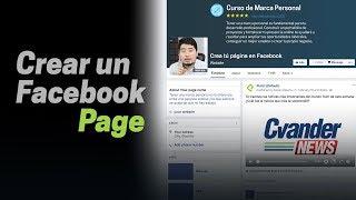 Cómo crear una página en Facebook como parte de tu marca personal