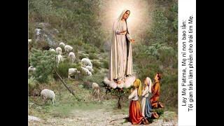 Lạy Mẹ Fatima Mẹ nỉ non bao lần Tội gian trần  làm phiền cho trái tim Mẹ