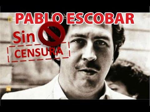Pablo Escobar SIN CENSURA