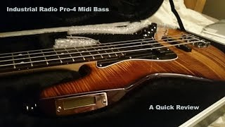 Industrial Radio Pro-4 Midi Bass - A Quick Review.