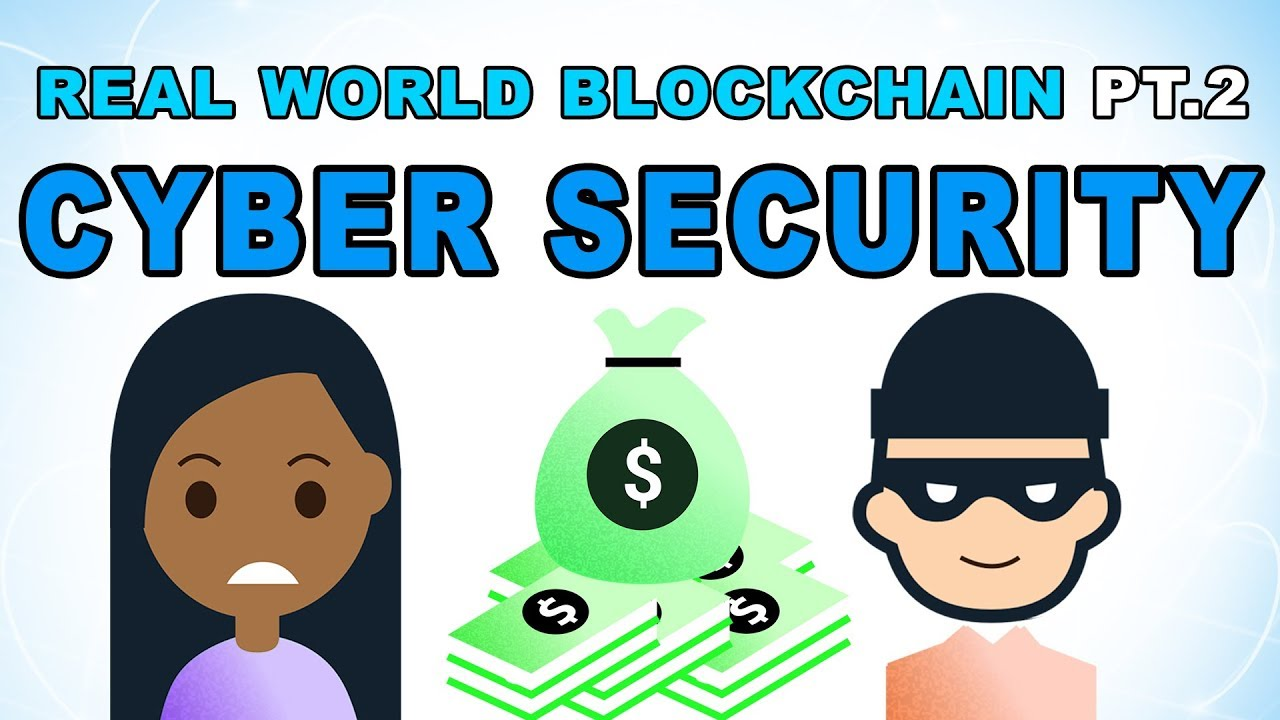 Real World Blockchain Applications - Cybersecurity