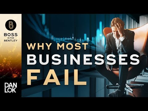 Why Most Businesses Fail - Boss In The Bentley
