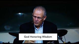 """God Honoring Wisdom"" 9/20/20"