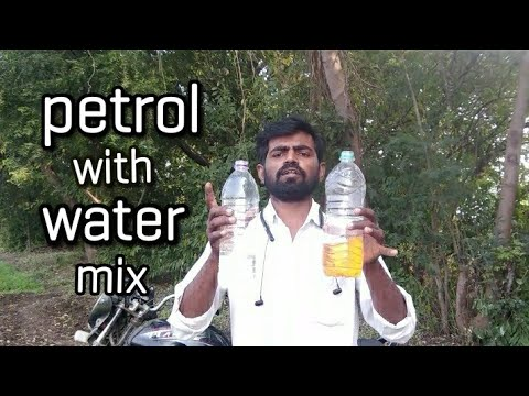 petrol with water/petrol
