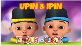 [4.44 MB] NISSA SABYAN EL OUM (Lirik) Versi UPIN & IPIN