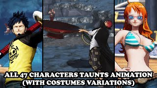 One Piece Pirate Warriors 4 - ALL TAUNTS ANIMATIONS (W/ COSTUMES VARIATIONS) FOR ALL 47 CHARACTERS