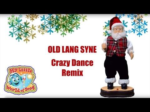 Old Lang Syne - Crazy Santa Dance Remix