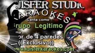 Grupo Legitimo - Amor de 4 paredes - Karaoke demo Julio 2016