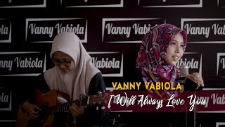 Download Lagu I Will Always Love You - Whitney Houston Cover By Vanny Vabiola mp3