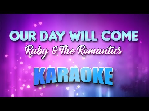 Ruby & The Romantics - Our Day Will Come (Karaoke version with Lyrics)