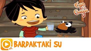 EGE İLE GAGA / BARDAKTAKİ SU Video