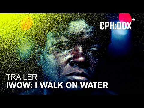 IWOW: I Walk On Water Trailer | CPH:DOX 2020