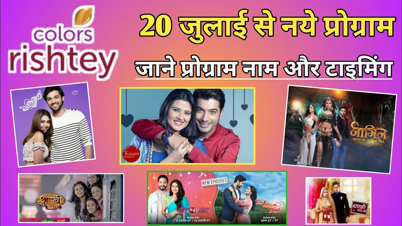 Colors Rishtey New Programs Start In 20 July 2020