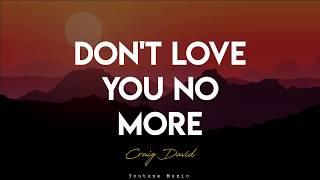 David Craig - Don't love you no more (Lyric Video)