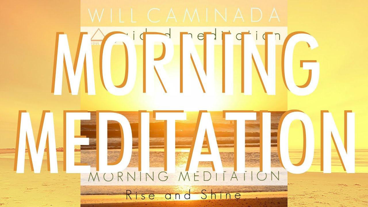 MORNING MEDITATION - Rise & Shine