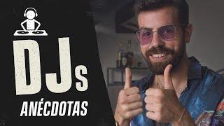 ANÉCDOTAS DE DJs