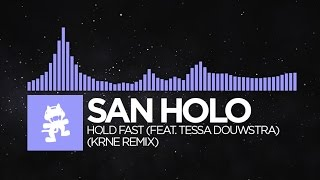 [Future Bass] - San Holo - Hold Fast (feat. Tessa Douwstra) (KRNE Remix) [Monstercat FREE Release]