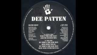 dee patten - whos the bad man ?