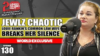WORLD EXCLUSIVE: LOUIE RANKIN'S COMMON LAW WIFE JEWLZ CHAOTIC BREAKS HER SILENCE!!!