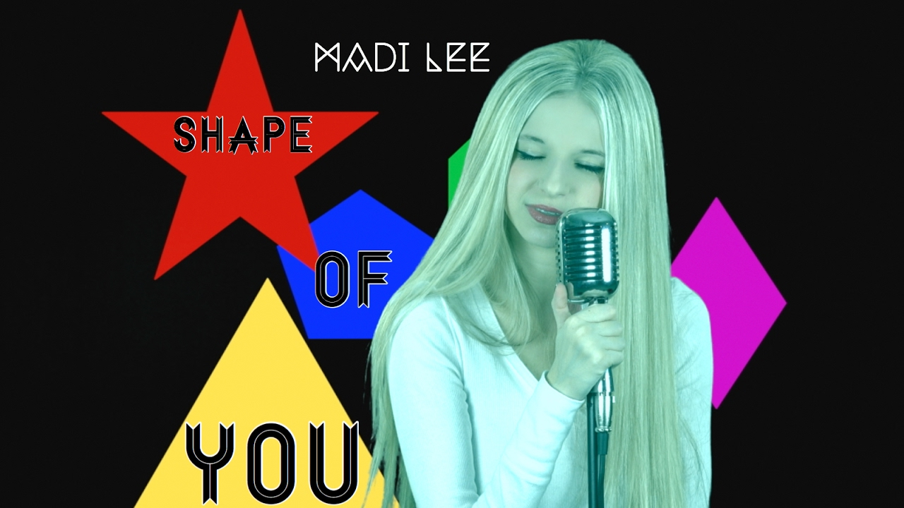 Ed Sheeran Shape Of You Cover By Madi Lee