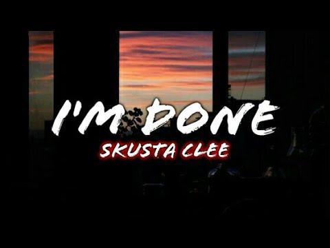 I'm Done - Skusta Clee (Lyrics)