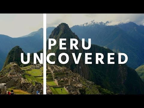 The Beauty of Peru Travel Vlog - Peru Uncovered