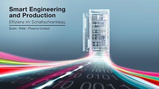 Smart Engineering and Production - Effizienz im Schaltschrankbau