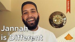 Jannah: Different Not Weird - Omar Suleiman - Quran Weekly
