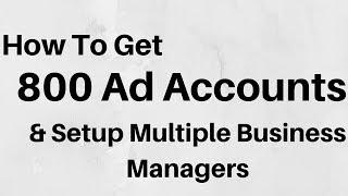 كيفية : الحصول على 800 الفيس بوك الحسابات الإعلانية + الإعداد متعددة مدير الأعمال على Facebook