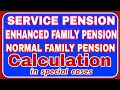 Pension problems Enhanced Family Pension,Service Pension and Normal Family Pension part 2