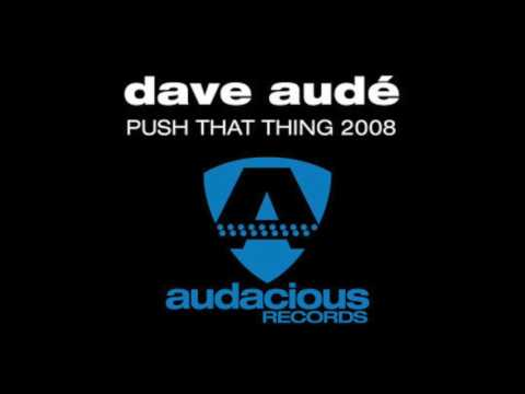 Dave Audé - Push That Thing (Sharooz Mix)