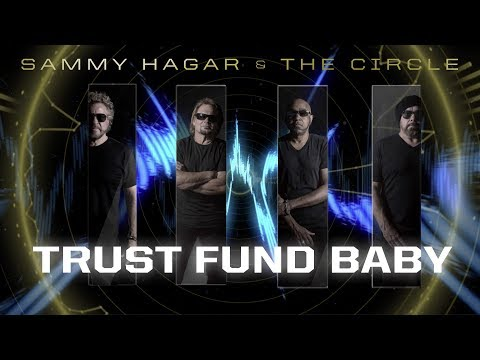 "Sammy Hagar & The Circle - ""Trust Fund Baby"" (Lyric Video)"