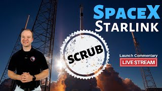 SpaceX Starlink 🔴 Live Falcon 9 Launch Commentary [SCRUB]