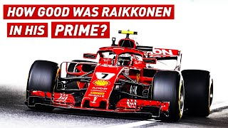 How Good Was Kimi Raikkonen In His Prime?