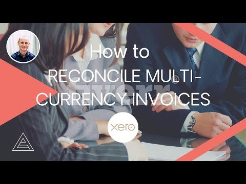 How to Reconcile Multi-Currency Invoices in Xero