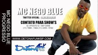 MC NEGO BLUE   PROGRESSO