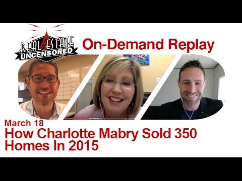 Real Estate Agent Marketing: How Charlotte Mabry Sold 350 Homes In 2015