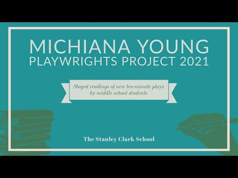 Michiana Young Playwrights Project - The Stanley Clark School