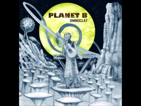 Planet B - Omboclat [Full Album]