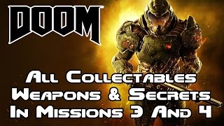 DOOM - All Collectables, Weapons & Secrets In Mission 3 & 4