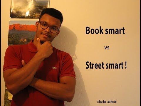 book smart vs street smart Which type of intelligence is better: street smart, book smart, mechanical knowledge, political smarts, eq or iq.