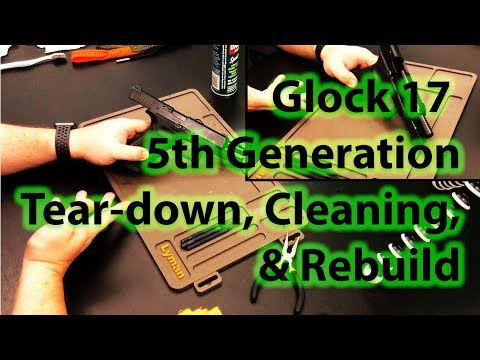 ✅ Glock 17 5th Generation - Complete Tear-down, Cleaning, & Rebuild