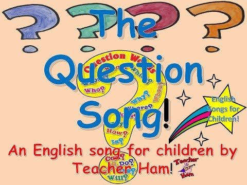 The Question Song by Teacher Ham! (A fun song for kids about What? Where? Who? When? and Why?)
