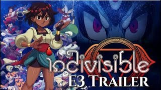 Indivisible | E3 Trailer | PS4, Xbox One, PC, Switch