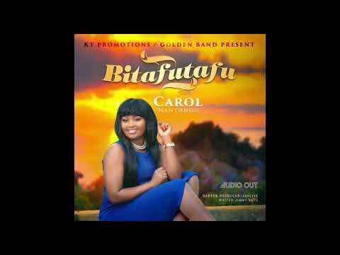 Bittafutafu new Audio by Carol Nantongo.