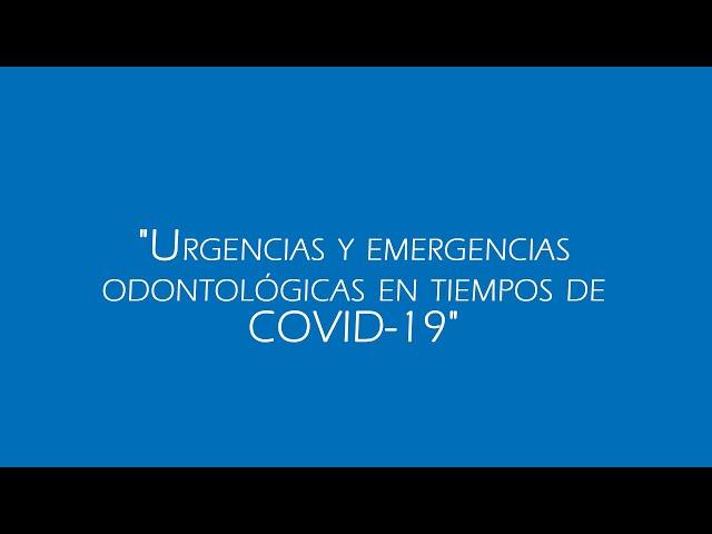 [ En tiempos de COVID- 19 ] Urgencias y emergencias odontológicas en tiempos de COVID-19